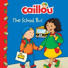 Caillou: The School Bus, Adaptation of the animated series: Marion Johnson, Illustrations: Eric Sévigny