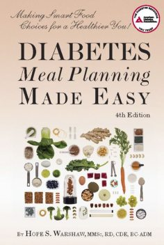 Diabetes Meal Planning Made Easy, Hope S. Warshaw