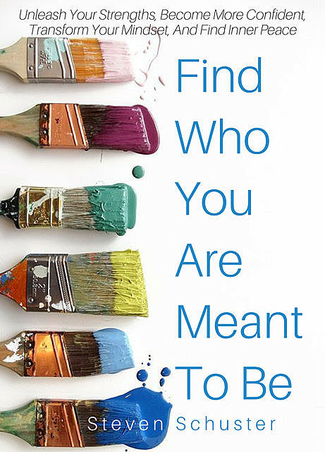 Find Who You Are Meant To Be, Steven Schuster