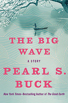 The Big Wave, Pearl S. Buck
