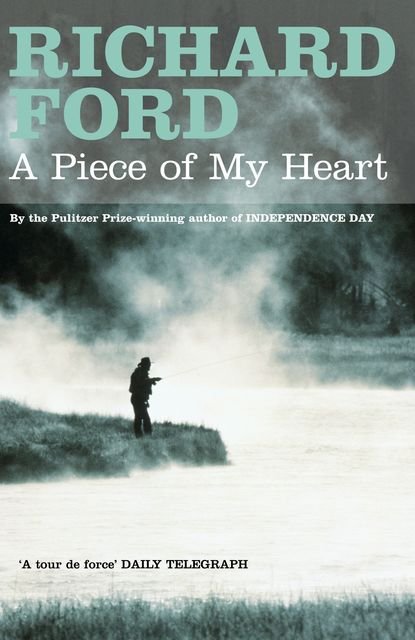 A Piece of My Heart, Richard Ford
