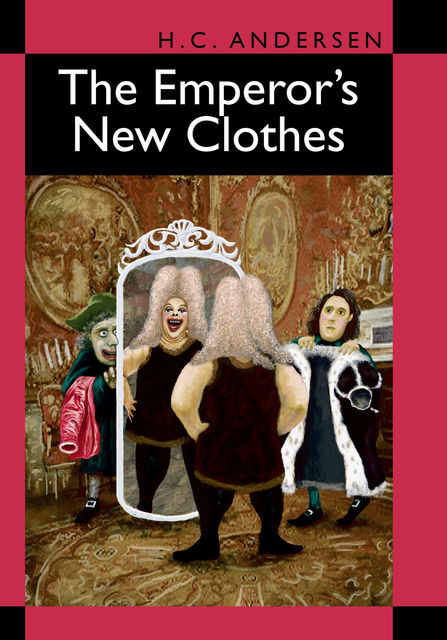 The Emperors New Clothes, Hans Christian Andersen