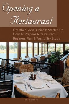 Opening a Restaurant or Other Food Business Starter Kit, Sharon Fullen