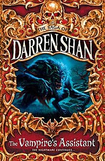 The Vampire's Assistant (The Saga of Darren Shan, Book 2), Darren Shan