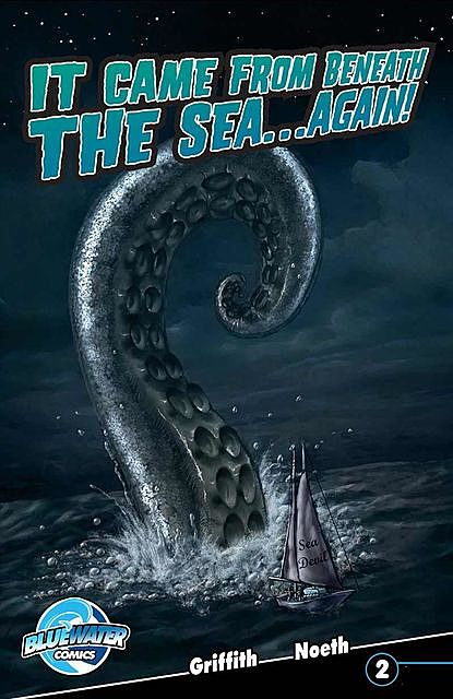 It Came From Beneath the Sea… Again #2, Clay Griffith, Susan Griffith