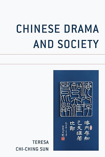 Chinese Drama and Society, Teresa Chi-Ching Sun