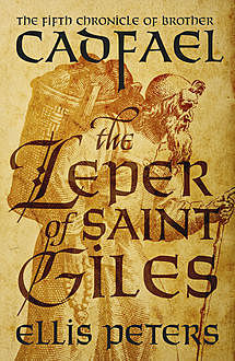 The Leper Of Saint Giles, Ellis Peters