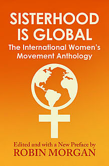 Sisterhood Is Global, Robin Morgan