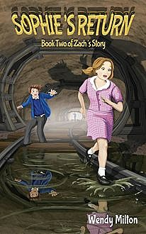 Sophie's Return: Book Two of Zach's Story, Wendy Milton