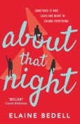 About That Night, Elaine Bedell