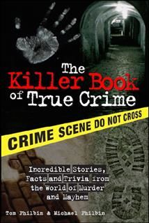 Killer Book of True Crime, Michael Philbin