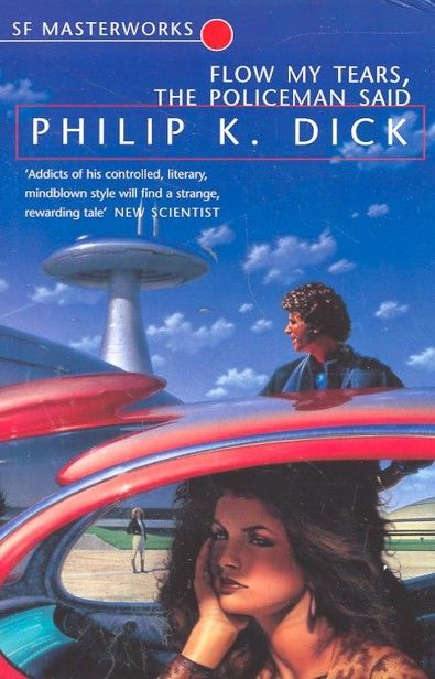 Flow My Tears, the Policeman Said, Philip Dick