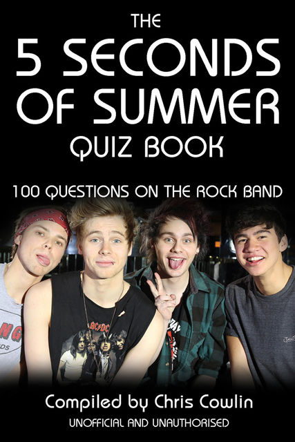 5 Seconds of Summer Quiz Book, Chris Cowlin