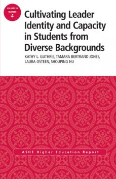 Cultivating Leader Identity and Capacity in Students from Diverse Backgrounds, Kathy L.Guthrie, Laura K.Osteen, Shouping Hu, Tamara Bertrand Jones