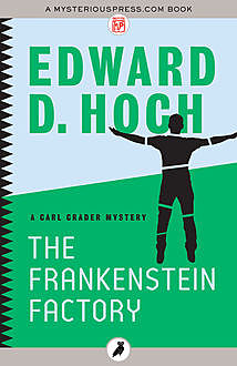The Frankenstein Factory, Edward D.Hoch