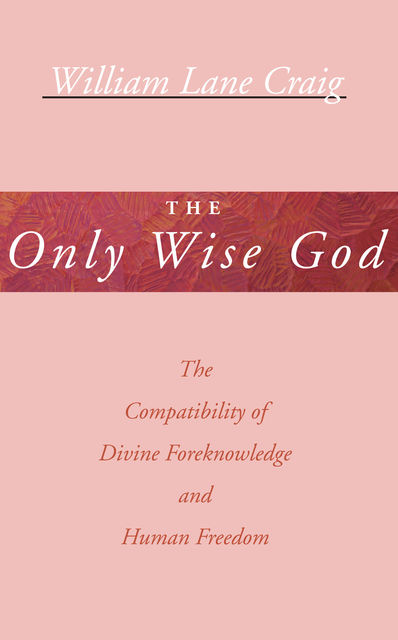 The Only Wise God, William Craig