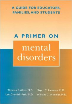 A Primer on Mental Disorders, Thomas Allen, Lee Crandall Park, Mayer C. Liebman, William C. Wimmer