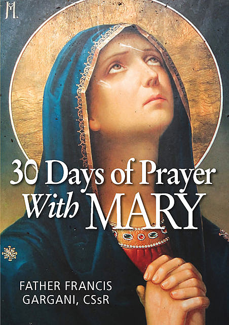 30 Days of Prayer with Mary, Francis Gargani