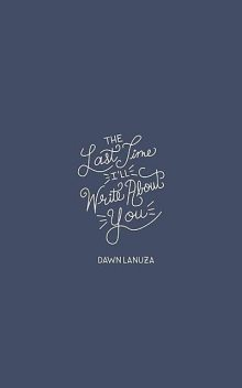 The Last Time I'll Write About You, Dawn Lanuza