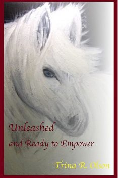 Unleashed and Ready to Empower, Trina Olson