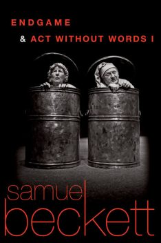 Endgame and Act Without Words, Samuel Beckett