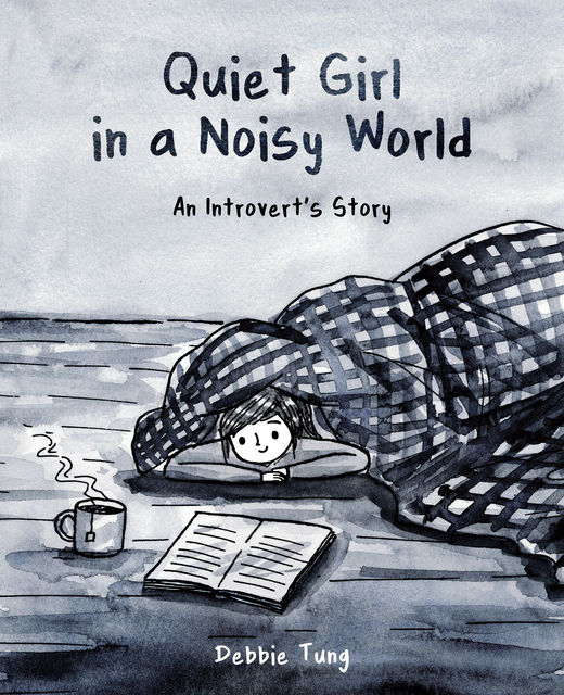 Quiet Girl in a Noisy World, Debbie Tung