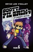 Scott Pilgrim's Finest Hour: Volume 6 (Scott Pilgrim), Bryan Lee O'Malley
