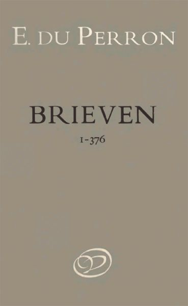 Brieven. Deel 1. 9 september 1922–28 december 1929, E. du Perron