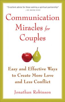 Communication Miracles for Couples, Jonathan Robinson