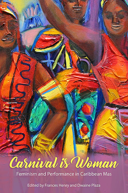 Carnival Is Woman, Dwaine Plaza, Frances Henry