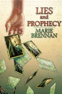 Lies and Prophecy, Marie Brennan