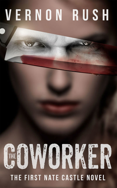 The Coworker: The First Nate Castle Novel, Vernon Rush