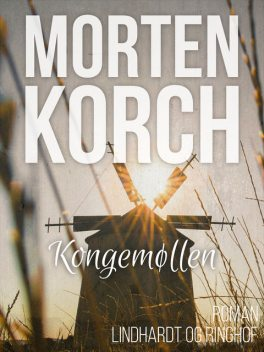 Kongemøllen, Morten Korch