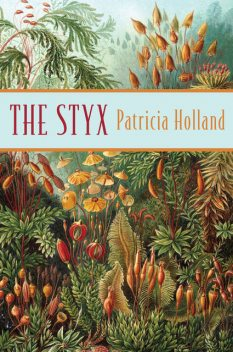The Styx, Patricia Holland