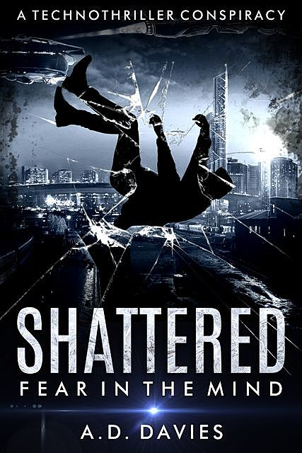 Shattered: Fear in the Mind, A.D.Davies