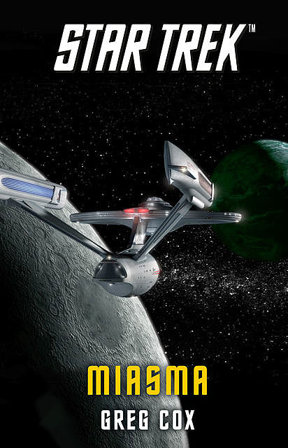 Star Trek – The Original Series: Miasma, Greg Cox