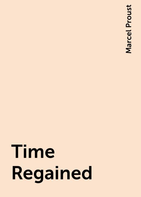 Time Regained, Marcel Proust