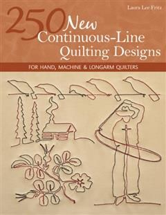 250 New Continuous-Line Quilting Designs, Laura Lee Fritz