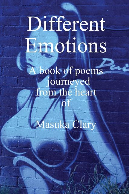 Different Emotions: A Book of Poems, Masuka Clary