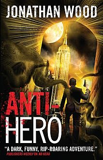Anti-Hero, Jonathan Wood