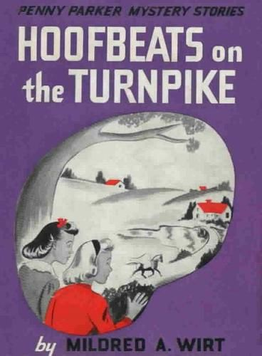 Hoofbeats on the Turnpike, Mildred A.Wirt