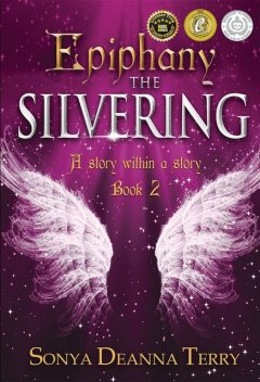 Epiphany – THE SILVERING, Sonya Deanna Terry