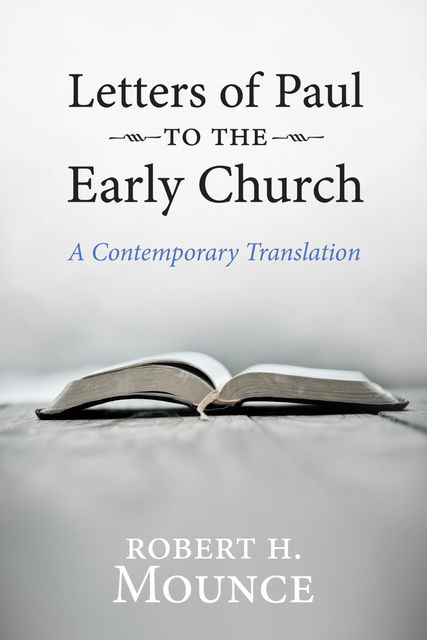 Letters of Paul to the Early Church, Robert H. Mounce