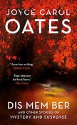 DIS MEM BER and Other Stories of Mystery and Suspense, Joyce Carol Oates