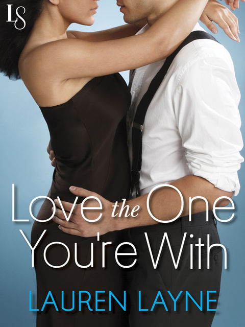 Love the One You're With, Lauren Layne