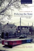 Policing the State, Second Edition, Louis A. Ruprecht