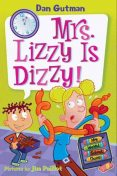 My Weird School Daze #9: Mrs. Lizzy Is Dizzy!, Dan Gutman