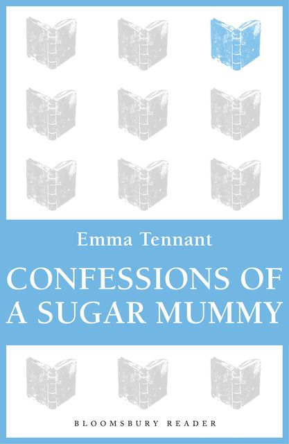 Confessions of a Sugar Mummy, Emma Tennant