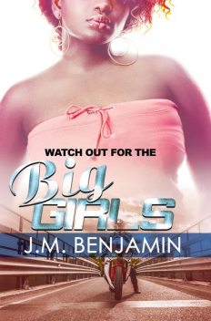 Watch Out for the Big Girls, J.M. Benjamin
