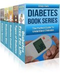 Diabetes Book Series – The Perfect Guide to Understand Diabetes, Kristy Clark